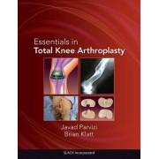Essentials in Total Knee Arthroplasty by Javad Parvizi