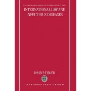 International Law and Infectious Diseases by David P Professor Fidler