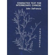 Character Text for Intermediate Chinese by John DeFrancis