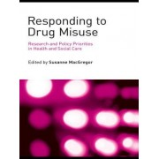 Responding to Drug Misuse: Research and Policy Priorities in Health and Social Care