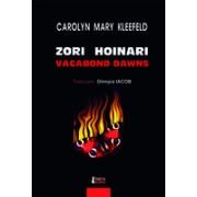 Zori hoinari/ Vagabond Dawns (trad. de Olimpia Iacob; prefata de Alexandru Zotta) - Kleefeld, Carolyn Mary.