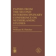 Papers from the Second Interdisciplinary Conference on Netherlandic Studies: 2nd by William H. Fletcher