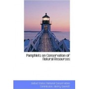 Pamphlets on Conservation of Natural Resources by United States National Con Commission