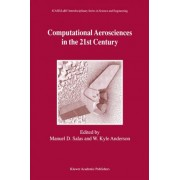 Computational Aerosciences in the 21st Century: Proceedings of the ICASE/LaRC/NSF/ARO Workshop, Conducted by the Institute for Computer Applications in Science and Engineering, NASA Langley Research Center, The National Science Foundation and the Army Res