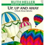 Up, up, and away by Ruth Heller