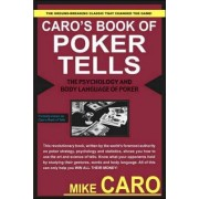 Caro's Book of Tells, the Body Language and Psychology of Poker by Mike Caro
