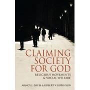 Claiming Society for God by Nancy J. Davis