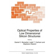 Optical Properties of Low Dimensional Silicon Structures by Daniel C. Bensahel