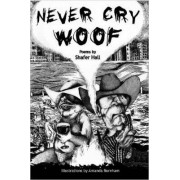 Never Cry Woof by Shafer Hall