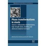 Phase Transformations in Steels: Volume 2 by Elena Pereloma