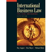 International Business Law by Ray A. August
