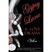 Gypsy Lane: A Love Drama