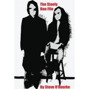 The Steely Dan File by Stephen Vincent O'rourke