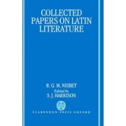 Collected Papers on Latin Literature by R. G. M. Nisbet