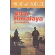 Altai-Himalaya si misterele lor. Jurnal de calatorie - Nicholas Roerich