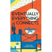 Eventually Everything Connects by Loris Lora