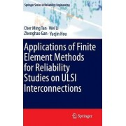 Applications of Finite Element Methods for Reliability Studies on ULSI Interconnections by Cher Ming Tan