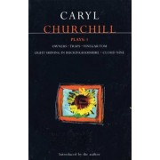 Churchill Plays: Owners; Traps; Vinegar Tom; Light Shining in Buckinghamshire; Cloud Nine v.1 by Caryl Churchill