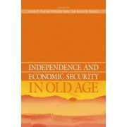 Independence and Economic Security in Old Age by Frank T. Denton