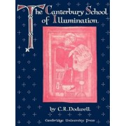 The Canterbury School of Illumination 1066-1200 by C. R. Dodwell