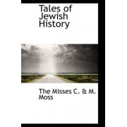 Tales of Jewish History by The Misses C & M Moss