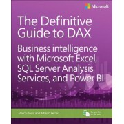 The Definitive Guide to Dax: Business Intelligence for SQL Server Analysis Services and Excel