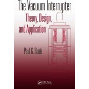 The Vacuum Interrupter by Paul G. Slade