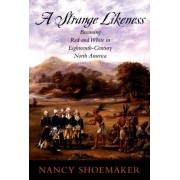 A Strange Likeness by Nancy Shoemaker