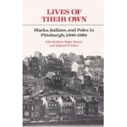 Lives of Their Own by John Bodnar