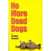 No More Dead Dogs by Gordon Korman