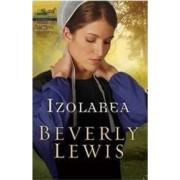 Izolarea - Beverly Lewis