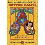 Practice Makes Perfect for Rotten Ralph by Jack Gantos
