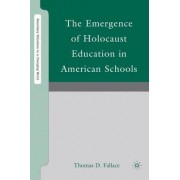 The Emergence of Holocaust Education in American Schools by Thomas D. Fallace
