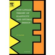 Non-Linear Theory of Elasticity and Optimal Design by L. W. Ratner