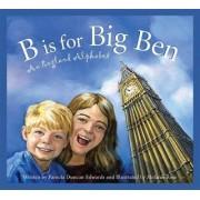B Is for Big Ben by Pamela Duncan Edwards