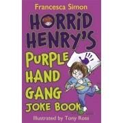 Horrid Henry's Purple Hand Gang Joke Book by Francesca Simon
