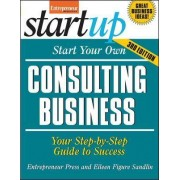 Start Your Own Consulting Business by Entrepreneur Press
