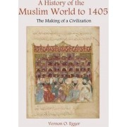 A History of the Muslim World to 1405 by Vernon O. Egger