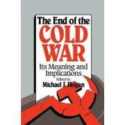 The End of the Cold War by Michael J. Hogan
