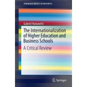 The Internationalization of Higher Education and Business Schools 2016 by Gabriel Hawawini