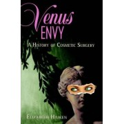 Venus Envy by Elizabeth Haiken