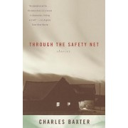 Through the Safety Net by Baxter Charles
