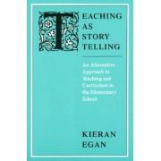 Teaching as Storytelling by Kieran Egan