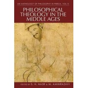 An Anthology of Philosophy in Persia: Philosophical Theology in the Middle Ages and Beyond v. 3 by S. H. Nasr