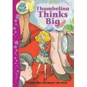Thumbelina Thinks Big by Katie Dale