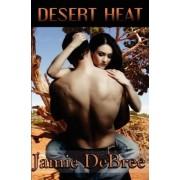Desert Heat by Jamie Debree