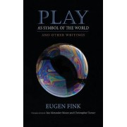 Play as Symbol of the World by Eugen Fink