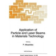 Application of Particle and Laser Beams in Materials Technology by P. Misaelides