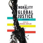 The Morality and Global Justice Reader by Michael Boylan