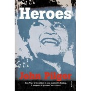 Heroes by John Pilger